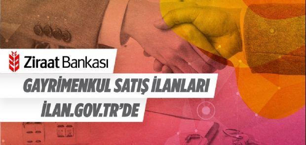 ZİRAAT BANKASI GAYRİMENKUL SATIŞ İLANLARI İLAN.GOV.TR'DE