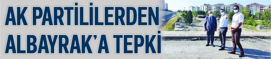 AK PARTİLİLERDEN ALBAYRAK'A TEPKİ